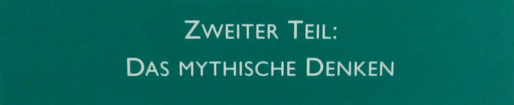 Ernst Cassirer: Philosophie der symbolischen Formen. Zweiter Teil: Das mythische Denken