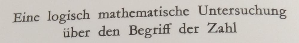 Gottlob Frege: Die Grundlagen der Arithmetik