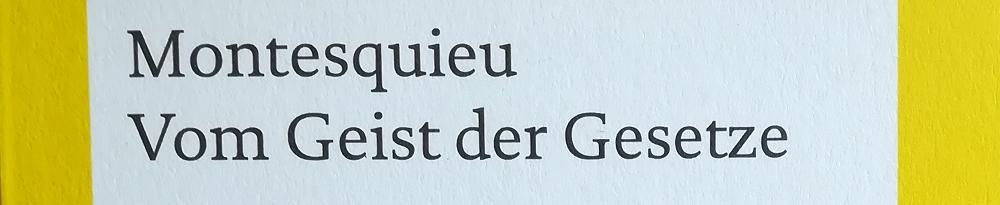 Montesquieu: Vom Geist der Gesetze [De l'esprit des loix]